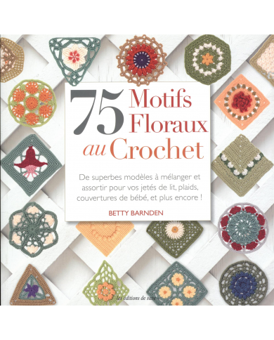 75 Crochet Floral Patterns - Betty Barnden
