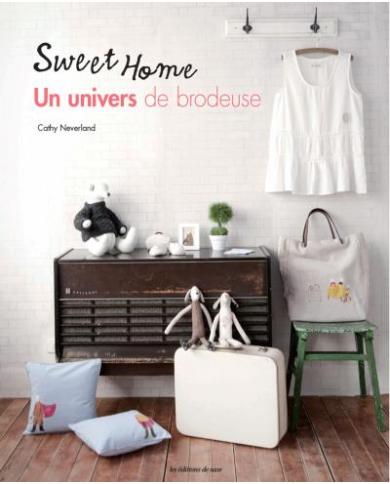 Sweet home - Un univers de brodeuse - Cathy Neverland