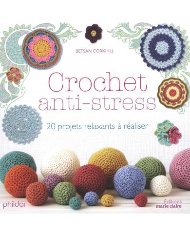Crochet anti-stress 20 projets relaxants
