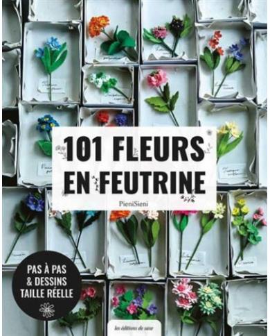 101 Fleurs en feutrine -...